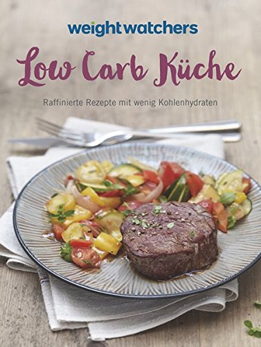 low-carb-kche-raffinierte-rezepte-mit-wenig-kohlenhydraten-zum-neuen-feel-good-programm-von-weight-w