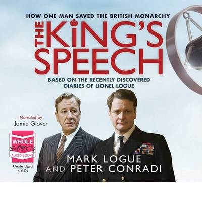 [(The King's Speech)] [ By (author) Mark Logue, By (author) Peter J. Conradi, Read by Jamie Glover ] [May, 2013]