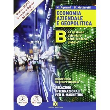 Economia Aziendale E Geopolitica - Volume B. Con Me Book E Contenuti Digitali Integrativi Online: 2