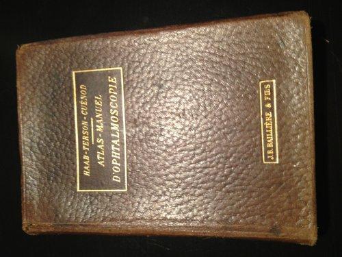 Atlas manuel d'ophtalmoscopie, par O. Haab,... dition franaise, par le Dr Albert Terson... le Dr A. Cuenod
