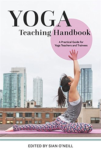 Yoga Teaching Handbook: A Practical Guide for Yoga Teachers ...