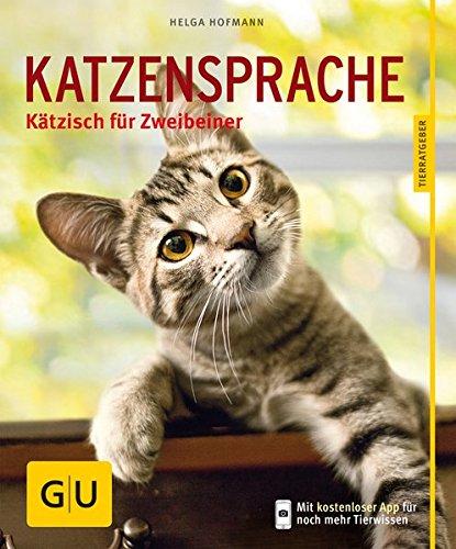 *Katzensprache: Kätzisch für Zweibeiner*