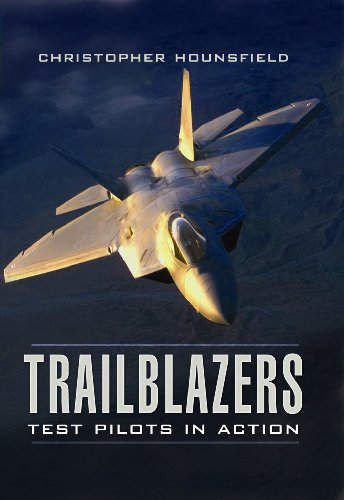 Trailblazers: Test Pilots in Action: The Most Frightening Moments of the World's Elite -