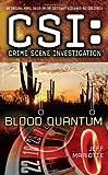 Blood Quantum (CSI: Crime Scene Investigation (Paperback))