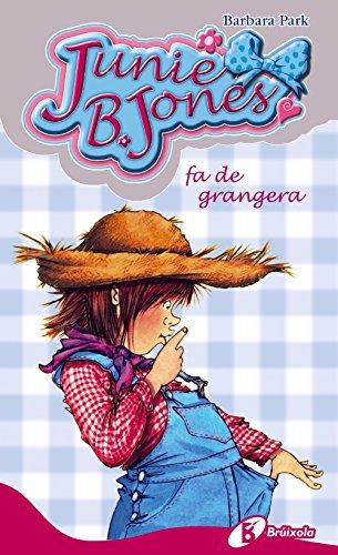 Junie B. Jones fa de grangera (Catalá - A Partir De 6 Anys - Personatges I Sèries - Junie B. Jones)
