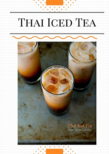 Thai Iced Tea - The Best Recipe Guaranty!: Non - Alcohol Drinking (7777) (English Edition)