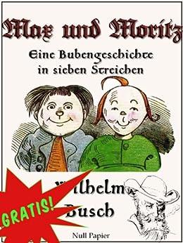 Max und Moritz - Eine Bubengeschichte in sieben Streichen: Vollständige und kolorierte Fassung (Wilhelm Busch bei Null Papier 1) von [Busch, Wilhelm]