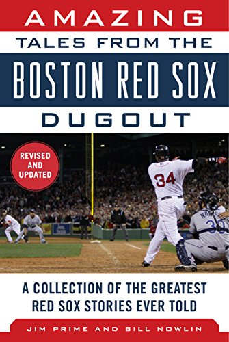 amazing-tales-from-the-boston-red-sox-dugout-a-collection-of-the-greatest-red-sox-stories-ever-told