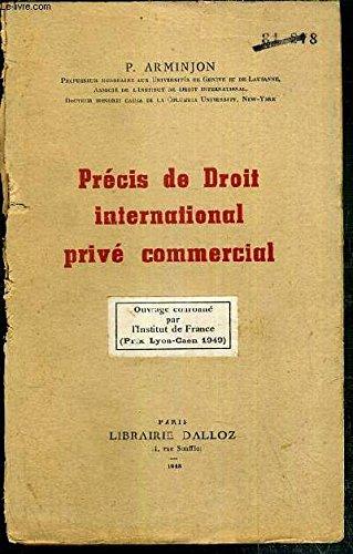 PRECIS DE DROIT INTERNATIONAL PRIVE COMMERCIAL - les actes de commerce, les commercants, les fonds de commerce - les societes commerciales, les obligations en droit internationale privé commercial, les titres negociables, les effets de commerce..