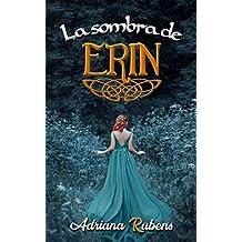La sombra de Erin (Trilogía Celtic nº 1)