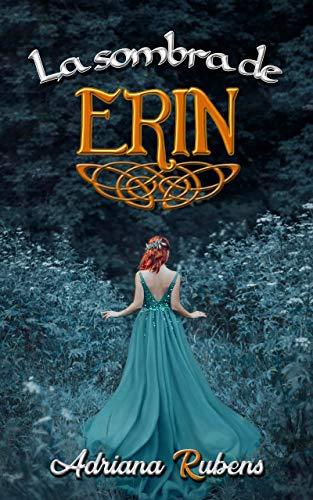 La sombra de Erin (Trilogía Celtic nº 1) por Adriana Rubens