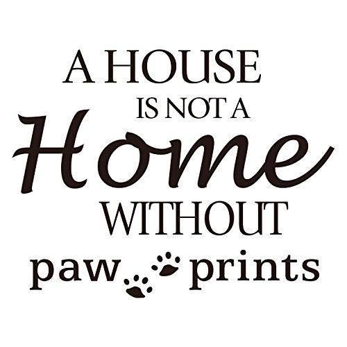 ZSSZ A House is Not A Home Ohne Paw Prints Wand Aufkleber Zitat Vinyl Wand Worte Aufkleber Home Décor Art Buchstaben -