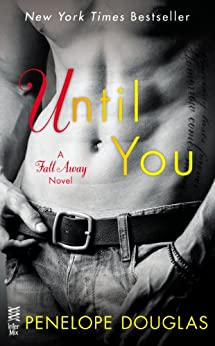 Until You (The Fall Away Series) by [Douglas, Penelope]