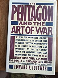 The Pentagon and the Art of War: The Question of Military Reform by Edward Luttwak (1985-02-01)