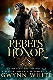Rebel's Honor (Book One in Crown of Blood Series) by Gwynn White
