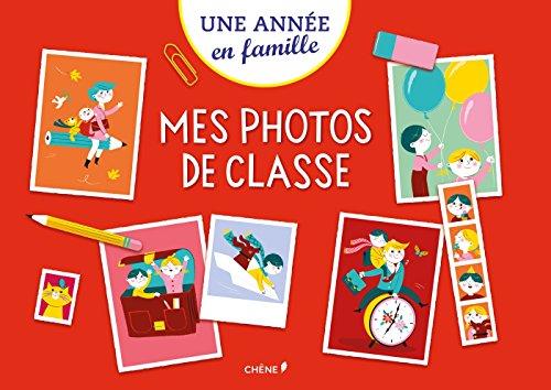 Mes photos de classe, maternelle/terminale - Une année en famille