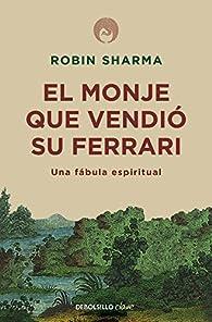 El monje que vendió su Ferrari par Robin Sharma
