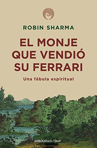 El monje que vendió su Ferrari (CLAVE) por Robin Sharma