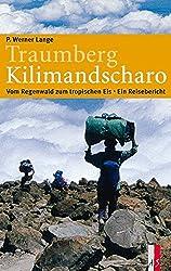 Traumberg Kilimandscharo: Vom Regenwald zum tropischen Eis – Ein Reisebericht