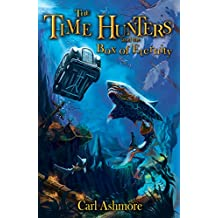 The Time Hunters and the Box of Eternity (The Time Hunters Saga Book 2) (English Edition)