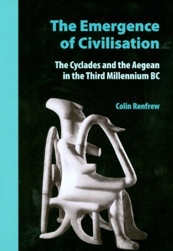 The Emergence of Civilisation: The Cyclades and the Aegean in the Third Millennium BC by Colin Renfrew (2011-01-11)