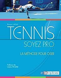 Tennis - Soyez P.R.O.: La méthode pour oser