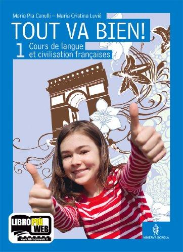 Tout va bien! Cours de langue et de civilisation françaises. Con espansione online. Con CD Audio.Con Me-book. Per la Scuola media: 1