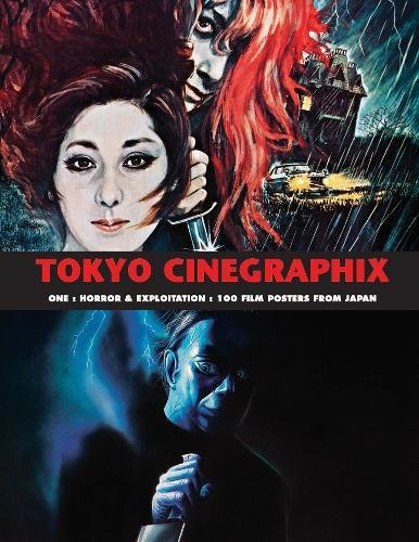 Tokyo Cinegraphix One Horror & Exploitation: 100 Film Posters from Japan