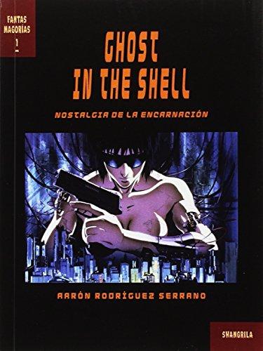 Ghost in the Shell . Nostalgia de la encarnación
