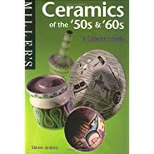Miller's Ceramics of the '50s &'60s: A Collector's Guide