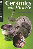 Ceramics of the '50s and '60s: A Collector's Guide (Miller's Collecting Guides)