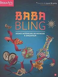 Baba Bling : Signes intérieurs de richesse à Singapour par Bérénice Geoffroy-Schneiter
