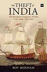 The Theft of India:The European Conquests of