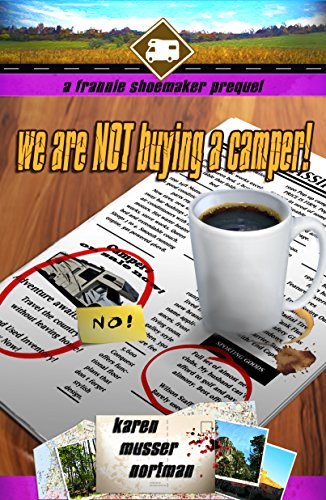 Camper English (We are NOT Buying a Camper!: A Frannie Shoemaker Prequel (The Frannie Shoemaker Campground Mysteries Book 0) (English Edition))