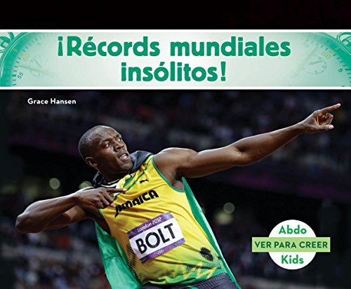 Records Mundiales Insolitos! (World Records to Wow You! ) (Ver Para Creer /Seeing Is Believing) por Grace Hansen