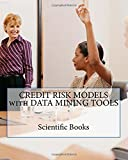 CREDIT RISK MODELS with DATA MINING TOOLS
