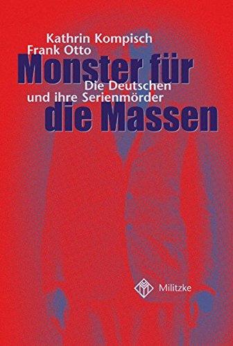 Monster für die Massen. Die Deutschen und ihre Serienmörder Monster Frank