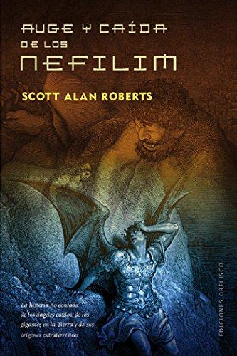 Auge y caida de los Nefliim (ESTUDIOS Y DOCUMENTOS) por Scott Alan Robert
