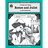 A Guide for Using Romeo and Juliet in the Classroom: In the Classroom (Literature Units)