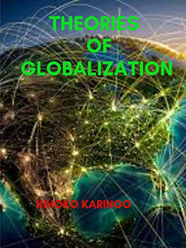 theories of globalization: general theory of globalization (English Edition)
