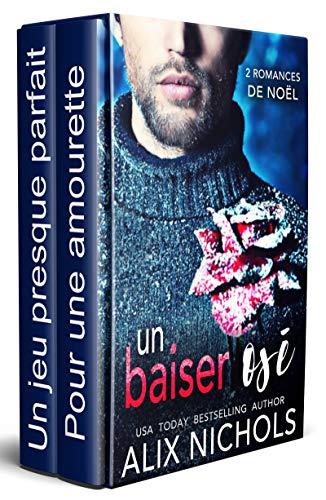 Un baiser osé : Le duo de romances de Noël par Alix Nichols