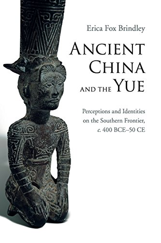 Price comparison product image Ancient China and the Yue: Perceptions and Identities on the Southern Frontier,  c.400 BCE–50 CE