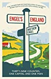Engel's England: Thirty-nine counties, one capital and one man