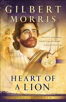 Heart of a Lion (Lions of Judah Book #1) (English Edition) di [Morris, Gilbert]