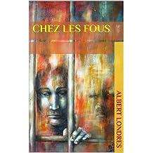 Chez les fous (Illustré) (French Edition)