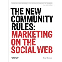 The New Community Rules: Marketing on the Social Web by Tamar Weinberg (2009-07-17)