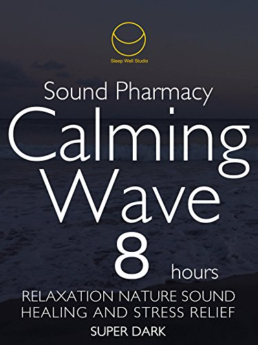 sound-phamacy-calming-wave-8-hours-super-dark-relaxation-nature-sound-healing-and-stress-relief-supe