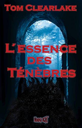 L'Essence des Ténèbres par Thomas Clearlake