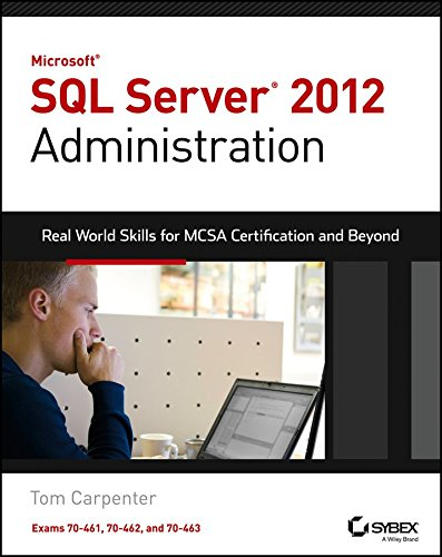 [(Microsoft SQL Server 2012 Administration : Real-World Skills for MCSA Certification and Beyond (Exams 70-461, 70-462, and 70-463))] [By (author) Carpenter ] published on (July, 2013)