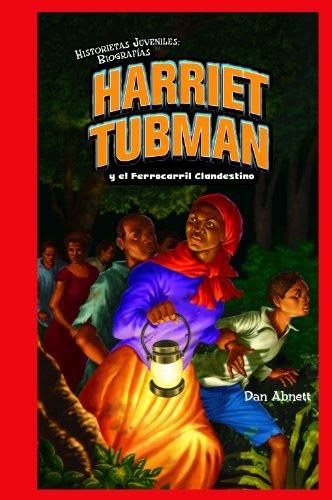 Harriet Tubman y el Ferrocarril Clandestino / Harriet Tubman and the Underground Railroad (Historietas Juveniles: Biografias/ Jr. Graphic Biographies)